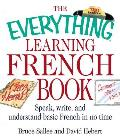 The Everything Learning French Book: Speak, Write, and Understand Basic French in No Time (Everything)