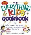 The Everything Kid's Cookbook: From Mac'n Cheese to Double Chocolate Chip Cookies-All You Need to Have Some Finger Lickin' Fun (Everything Kids')