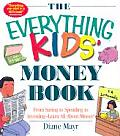 Everything Kids Money Book From Saving T