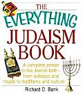The Everything Judaism Book: A Complete Primer to the Jewish Faith-From Holidays and Rituals to Traditions and Culture (Everything)