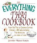 The Everything Thai Cookbook: From Pad Thai to Coconut Curried Chicken-300 Tasty, Tempting Thai Dishes You Can Make at Home (Everything)