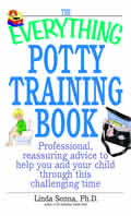 Everything Potty Training Book Professional Reassuring Advice to Help You & Your Child Through This Challenging Time