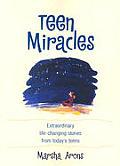 Teen Miracles Extraordinary Life Changin
