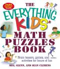 The Everything Kids' Math Puzzles Book: Brain Teasers, Games, and Activites for Hours of Fun (Everything Kids')