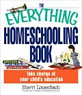 Everything Homeschooling Book Take Charge of Your Childs Education