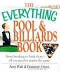 The Everything Pool & Billiards Book: From Breaking to Bank Shots--All You Need to Master the Game (Everything)