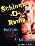 Schlock-O-Rama the Films of Al Adamson