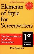 Elements of Style for Screenwriters The Essential Manual for Writers of Screenplays