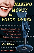 Making Money in Voice-Overs: Winning Strategies to a Successful Career in TV, Commercials, Radio and Animation with CD (Audio)