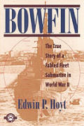 Bowfin The True Story Of A Fabled Fleet