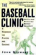 Baseball Clinic Skills & Drills for Better Baseball A Handbook for Players & Coaches