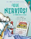 Que Nervios!: El Primer Dia de Escuela