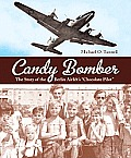 Candy Bomber The Story of the Berlin Airlifts Chocolate Pilot