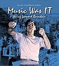 Music Was It Young Leonard Bernstein