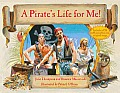 A Pirate's Life for Me!: A Day Aboard a Pirate Ship [With CD (Audio)]