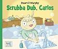Scrubba Dub, Carlos (Stuart J. Murphy's I See I Learn: Health and Safety Skills)