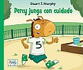 Percy Juega Con Cuidado = Percy Plays It Safe (Stuart J. Murphy's I See I Learn: Destrezas de Salud y Seguridad)