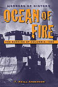 Ocean of Fire: The Burning of Columbia, 1865 (Horrors of History)