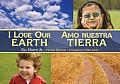 I Love Our Earth/Amo Nuestra Tierra