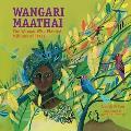 Wangari Maathai The Woman Who Planted a Million Trees