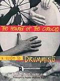 The Heart of the Circle: a Guide To Drumming