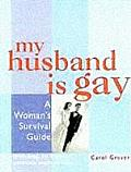 My Husband is Gay: A Woman's Survival Guide