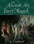 Ancient Art Of Faery Magick