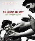 Heroic Present The Life Among The Gypsie