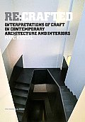 RE: Crafted: Interpretations of Craft in Contemporary Architecture and Interiors