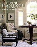 Living Traditions: Interiors by Matthew Patrick Smyth Cover