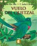 Vuelo del Quetzal (the Quetzal's...
