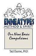 Enneatypes Methods & Spirit Our Nine Basic Compulsions