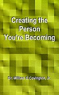 Creating the Person You're Becoming