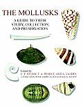 The Mollusks:A Guide to Their Study, Collection, and Preservation