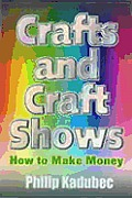 Crafts & Craft Shows How To Make Money