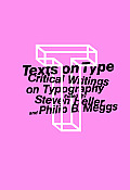Texts on Type Critical Writings on Typography