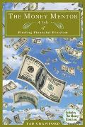 The Money Mentor: Achieving Your Financial Freedom