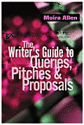 Writers Guide to Queries Pitches & Proposals