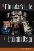 Filmmaker's Guide To Production Design (02 Edition)