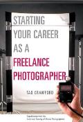 Starting Your Career As a Freelance Photographer (03 Edition)