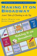 Making It on Broadway Actors Tales of Climbing to the Top