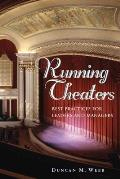 Running Theaters : Best Practics for Leaders and Managers (05 Edition)
