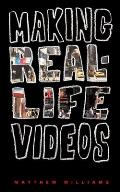 Making Real Life Videos: Great Projects for the Classroom and Family Room