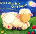 Good Morning Good Night A Touch & Feel Bedtime Book