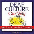 Deaf Culture Our Way (4TH 11 Edition)