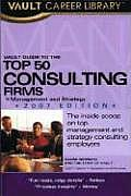 Vault Guide to the Top 50 Management and Strategy Consulting Firms (Vault Guide to the Top 50 Consulting Firms)