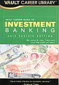 Vault Career Guide to Investment Banking, Asia Pacific Edition (Vault Career Guide to Investment Banking: Asia Pacific Edition)