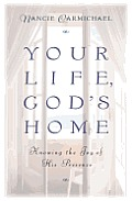 Your life Gods home knowing the joy of His presence