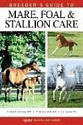 Breeders Guide To Mare Foal & Stallion Care