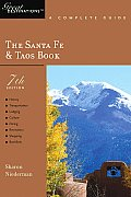 Great Destinations the Santa Fe & Taos Book A Complete Guide